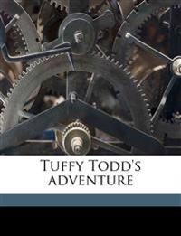 Tuffy Todd's adventure
