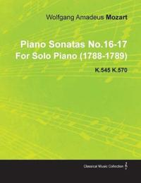 Piano Sonatas No.16-17 by Wolfgang Amadeus Mozart for Solo Piano (1788-1789) K.545 K.570