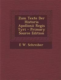 Zum Texte Der Historia Apollonii Regis Tyri - Primary Source Edition