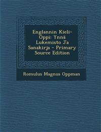 Englannin Kieli-Oppi: Ynna Lukemisto Ja Sanakirja - Primary Source Edition