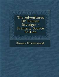 The Adventures Of Reuben Davidger - Primary Source Edition