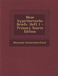 Neue Hyperboreische Briefe. Heft 1 - Primary Source Edition