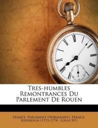 Tres-humbles Remontrances Du Parlement De Rouen