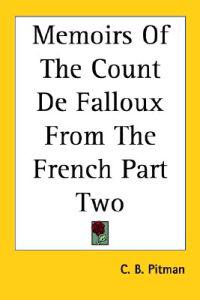 Memoirs of the Count De Falloux from the French