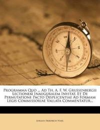 Programma Quo ... Ad Th. A. F. W. Grussenbergii Lectionem Inauguralem Invitat, Et De Permutatione Pacto Displicentiae Ad Formam Legis Commissoriae Val