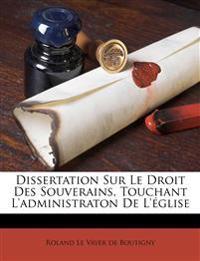 Dissertation Sur Le Droit Des Souverains, Touchant L'administraton De L'église