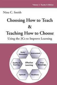 Choosing How to Teach & Teaching How to Choose