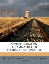 Sepher Sikkaron; Grammatik Der Hebräischen Sprache;