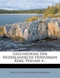 Geschiedenis Der Nederlandsche Hervormde Kerk, Volume 4...