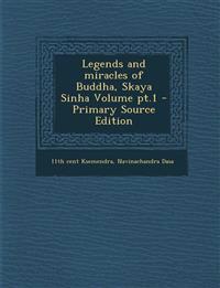 Legends and miracles of Buddha, Skaya Sinha Volume pt.1