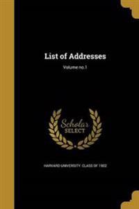 LIST OF ADDRESSES VOLUME NO1