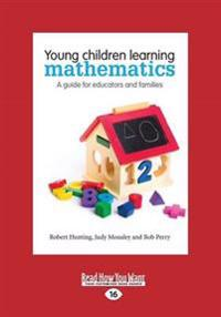 Young Children Learning Mathematics: A Guide for Educators and Families (Large Print 16pt)