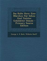 Das Kalte Herz: Eine Märchen Für Söhne Und Töchter Gebildeter Stände - Primary Source Edition