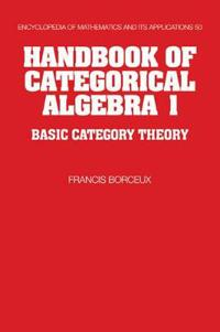 Handbook of Categorical Algebra 1