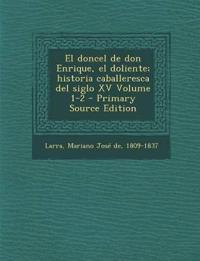 El doncel de don Enrique, el doliente; historia caballeresca del siglo XV Volume 1-2