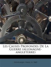 Les Causes Profondes De La Guerre (allemagne-angleterre)