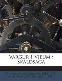 Vargur Í Vjeum : Skáldsaga