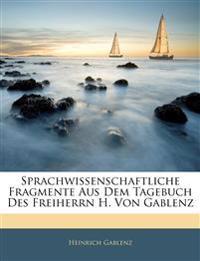 Sprachwissenschaftliche Fragmente Aus Dem Tagebuch Des Freiherrn H. Von Gablenz