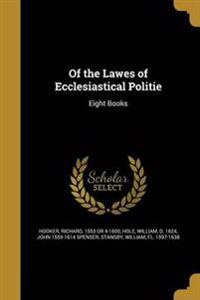 OF THE LAWES OF ECCLESIASTICAL
