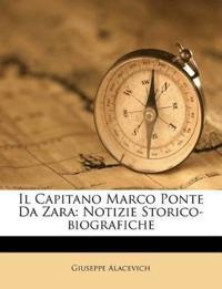 Il Capitano Marco Ponte Da Zara: Notizie Storico-biografiche