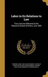 LABOR IN ITS RELATIONS TO LAW