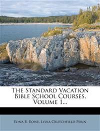 The Standard Vacation Bible School Courses, Volume 1...