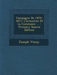 Campagne De 1870-1871: L'armistice Et La Commune ...