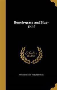 BUNCH-GRASS & BLUE-JOINT