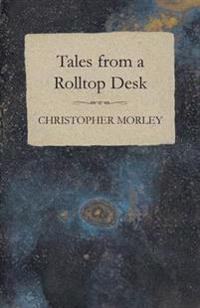 Tales From A Rolltop Desk
