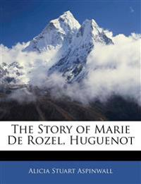 The Story of Marie De Rozel, Huguenot