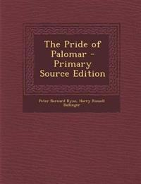 The Pride of Palomar - Primary Source Edition