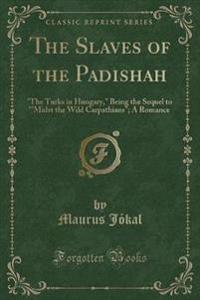The Slaves of the Padishah