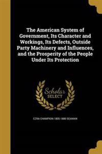 AMER SYSTEM OF GOVERNMENT ITS