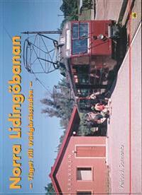 Norra Lidingöbanan : tåget till trädgårdsstaden - Petrus J. Sarmento pdf epub