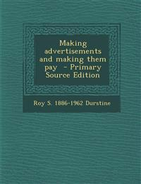 Making advertisements and making them pay  - Primary Source Edition