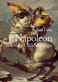 Napoleon och slaget vid Marengo - Paul Liska pdf epub
