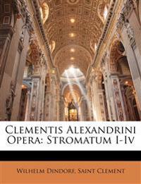 Clementis Alexandrini Opera: Stromatum I-Iv