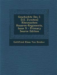 Geschichte Des 2. [I.E. Zweiten] Rheinischen Husaren-Regiments, Issue 9 - Primary Source Edition