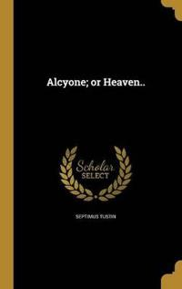 ALCYONE OR HEAVEN