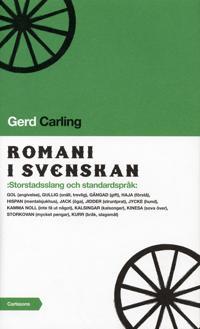 Romani i svenskan : storstadsslang och standardspråk