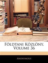 Földtani Közlöny, Volume 36