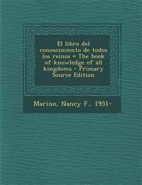 El libro del conoscimiento de todos los reinos = The book of knowledge of all kingdoms