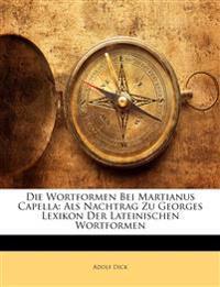 Die Wortformen Bei Martianus Capella: Als Nachtrag Zu Georges Lexikon Der Lateinischen Wortformen