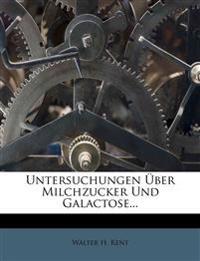 Untersuchungen Über Milchzucker Und Galactose...