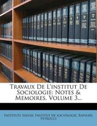 Travaux De L'institut De Sociologie: Notes & Memoires, Volume 3...