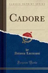 Cadore (Classic Reprint)