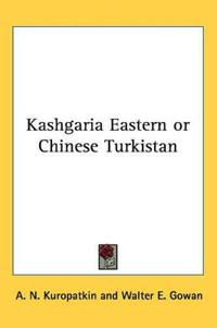 Kashgaria Eastern or Chinese Turkistan