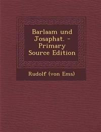 Barlaam Und Josaphat. - Primary Source Edition