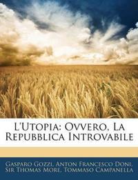 L'Utopia: Ovvero, La Repubblica Introvabile