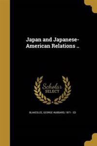 JAPAN & JAPANESE-AMER RELATION